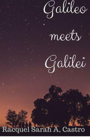 Galileo Meets Galilei by RacquelSarahCastro