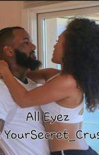 All Eyez by YourSecret_Crush