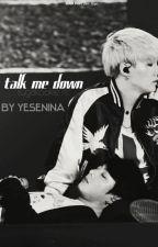 talk me down [sugakookie] by yesenina