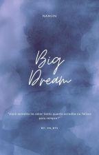 Big Dream ➳ Namjin by VN_bts