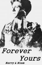 Forever Yours (Narry Storan & Niam Horayne FF) by LeighAnneHoran