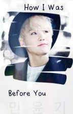 How I Was Before You - BTS by NanaGumi