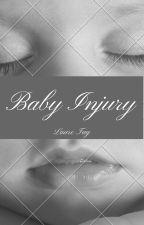 Baby Injury (Terminée) by LaureTag