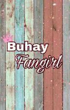 Buhay Fangirl by hanashgirl