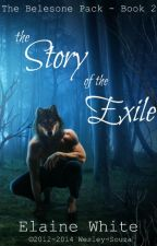 The Story of the Exile - The Belesone Pack (Book 2) by ElaineWhite