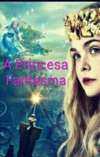 A Princesa Fantasma (2° Temporada) by hannacarolineal