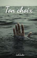 Ton choix. by IndoShadow