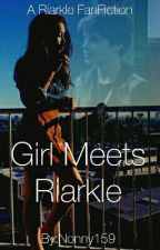 Girl Meets Riarkle (On Hold) by Nonny159