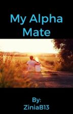 My alpha Mate.           (slow updates sorry people I do have a life ya know...) by ZiniaB13