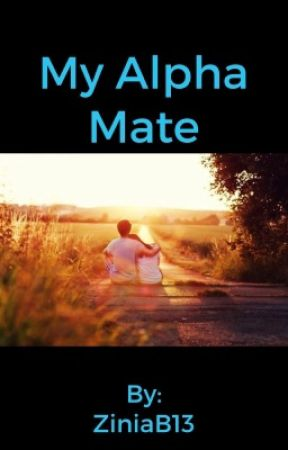 My alpha Mate.           (RE-WRITTEN) by ZiniaB13