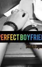 Perfect Boyfriend by Khairunisa_S
