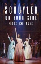 Schuyler On Your Side by lafayettexhamilton