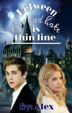Between love and hate is thin line (HP next generation) by AlexandraPetrasova