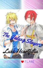 The Galaxy Slayer, Luke Heatfilia by SakitoDreamWriter