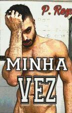 Minha Vez | Romance Gay by Paulinho_Reyz