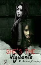 She's The Vigilante by Acemarquezzz