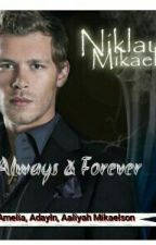 Always & Forever by riley24mikaelson