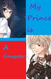 My Prince is a Gangster (UNDER EDITING) by xxmusicgirl890xx