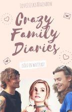 Crazy Family Diaries. / Larry Stylinson (#Wattys2016) by LoveIsLikeARainbow