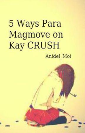 5 Ways Para Magmove On Kay Crush Wattpad