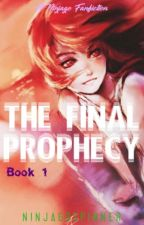 Ninjago~ Book 1: The Final Prophecy by NinjagoSpinner