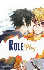 RolePlay (SasuNaru BoyxBoy by Beqguelsaaiaz