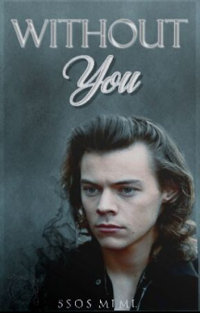Without You » H.S. by 5sos_mlml