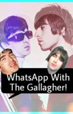 ¡WhatsApp With The Gallagher! by -Magnus-