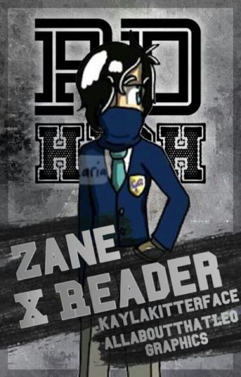 Phoenix Drop High: Zane x Reader {COMPLETED}