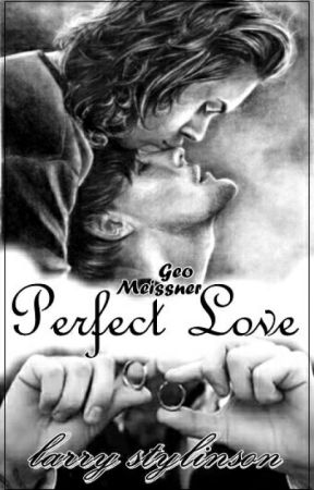 Perfect Love || Larry Stylinson ✔ by geomeissner