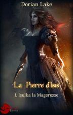 Isulka la Mageresse - La Pierre d'Isis by DorianLake