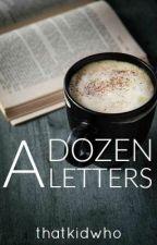 A Dozen Letters by thatkidwho