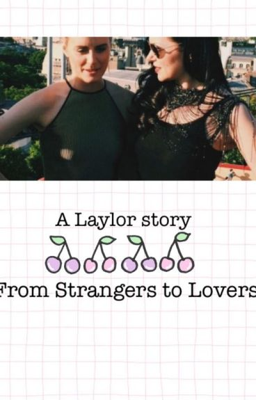 From Strangers to Lovers ~ Laylor fanfiction