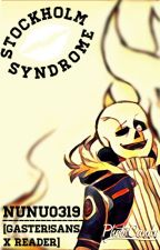 Stockholm Syndrome [GASTER!SANS X READER] {HIATUS} by nunu0319