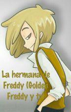 La hermana de Freddy (Golden Freddy y Tu) (Fnafhs)#PremiosFNAFHS by VeronicaSimarro