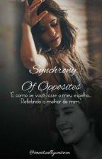 Synchrony Of Opposites  - Fanfic Camren by imactuallyunicorn