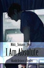 ♛ Jestem Absolutny *W TRAKCIE POPRAWY*  • Akashi x Reader • by MikA_Soixante_Neuf
