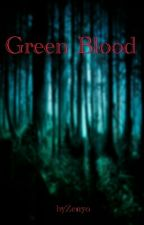 Green Blood by byzenyo