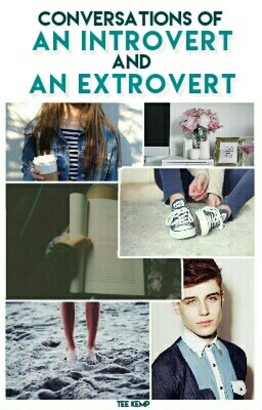 Conversations Of An Introvert And An Extrovert by -numinous-