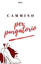 Cammino Per Purgatorio by XoxoNinfs