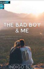 The Bad Boy & Me by aleyna2018