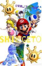 "SHINEGETO! (A ""Super Mario Sunshine"" Fanfic) by Violet_Mario"