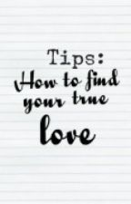 Tips: How to find your Truelove by AxellePearlCeniza
