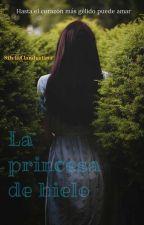 La Princesa De Hielo  (Aguslina) by silviaclandestina
