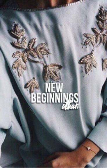 new beginnings ✧ e.d {roommates sequel}