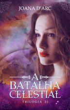 A Batalha Celestial by JoanaDarc47