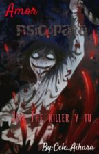 Amor Psicópata (Jeff The Killer Y Tu)[Terminada]  by Cele_Aihara