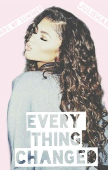Every thing Changed || L.H