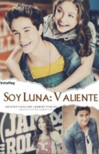 Soy Luna: Valiente by simbarforever