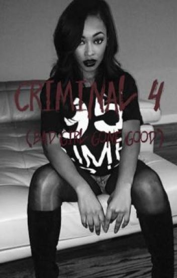 Criminal 4 (Bad Girl Gone Good)